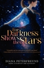 Book cover for For Darkness Shows the Stars by Diana Peterfreund