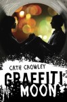 Book cover for Graffiti Moon by Cath Crowley