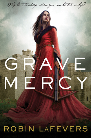 Book cover for Grave Mercy by Robin LaFevers