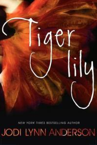 Book cover for Tiger Lily by Jodi Lynn Anderson