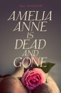 Book cover for Amelia Anne is Dead and Gone by Kat Rosenfield