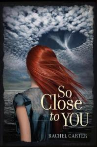 Book cover for So Close To you by Rachel Carter