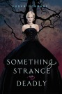 Book cover for Something Strange and Deadly by Susan Dennard