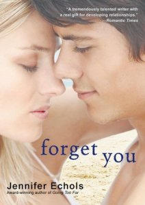 Book cover for Forget You by Jennifer Echols