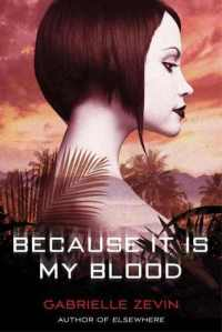 Book cover for Because It Is My Blood by Gabrielle Zevin