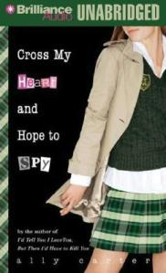 Book cover for Cross My Heart and Hope to Spy by Ally Carter