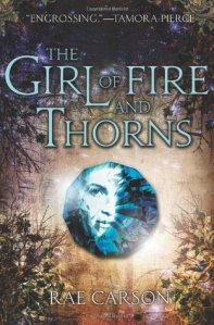 Book cover for The Girl of Fire and Thorns by Rae Carson