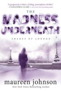 Book cover for The Madness Underneath by Maureen Johnson