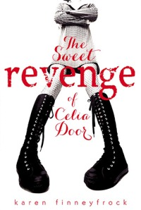 book cover for the sweet revenge of celia door by karen finneyfrock