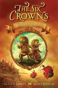 Book cover for The Six Crowns: Trundle's Quest by Allan Frewin Jones