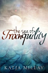 Book cover for The Sea of Tranquility by Katja Millay