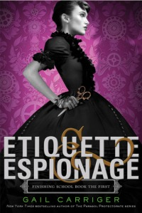 Book cover for Etiquette & Espionage by Gail Carriger
